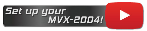 Set up your MVX-2004 Video